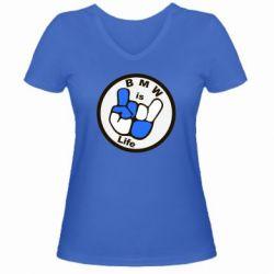 Женская футболка с V-образным вырезом BMW is Life - FatLine