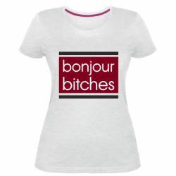 Женская стрейчевая футболка Bonjour bitches