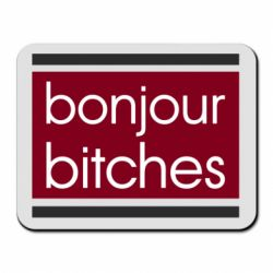Коврик для мыши Bonjour bitches