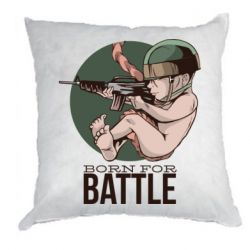 Подушка Born For Battle