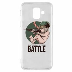 Чехол для Samsung A6 2018 Born For Battle