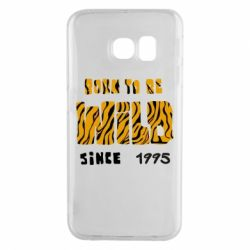 Чехол для Samsung S6 EDGE Born to be wild sinse 1995