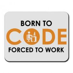 Купить Коврик для мыши Born to code forced to work, FatLine