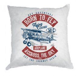 Подушка Born To Fly