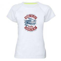 Жіноча спортивна футболка Born To Fly