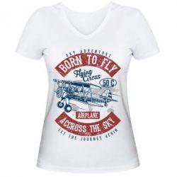 Жіноча футболка з V-подібним вирізом Born To Fly