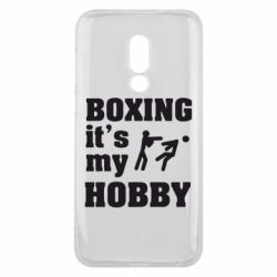 Чехол для Meizu 16 Boxing is my hobby - FatLine
