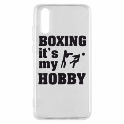 Чехол для Huawei P20 Boxing is my hobby - FatLine
