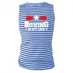 Майка-тільняшка Boxing is my life