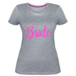 Жіноча стрейчева футболка Bride