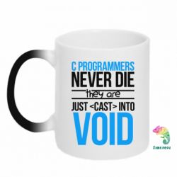 Кружка-хамелеон C programmers never die they are just cast into void