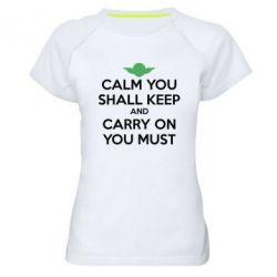 Женская спортивная футболка Calm you shall keep