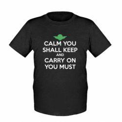 Детская футболка Calm you shall keep