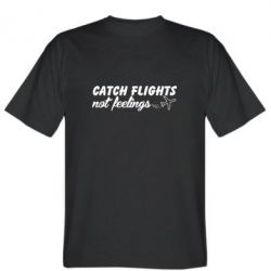 Футболка Catch flights not feelings