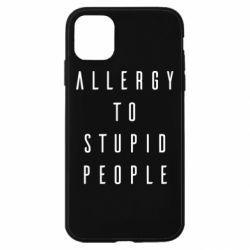 Чохол для iPhone 11 Allergy To Stupid People