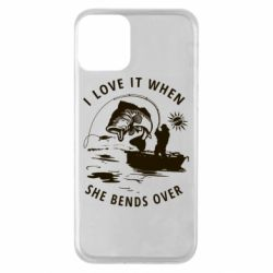 Чохол для iPhone 11 I love it when she bends over