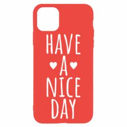 "Чохол для iPhone 11 Pro Max Text: ""Have a nice day"""