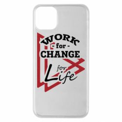 Чохол для iPhone 11 Pro Max Work for change for life