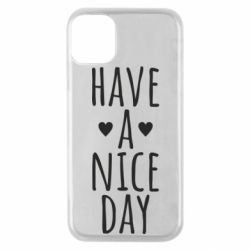 "Чохол для iPhone 11 Pro Text: ""Have a nice day"""
