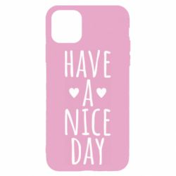 "Чохол для iPhone 11 Text: ""Have a nice day"""