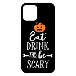 Чохол для iPhone 12/12 Pro Eat Drink and be Scary