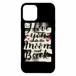 Чохол для iPhone 12/12 Pro I love you to the moon