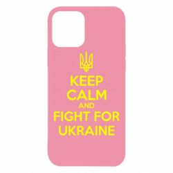 Чохол для iPhone 12/12 Pro KEEP CALM and FIGHT FOR UKRAINE