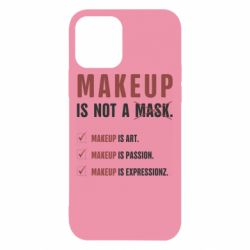 Чехол для iPhone 12/12 Pro Make Up Is Not A Mask