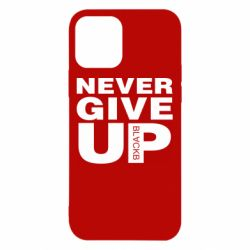 Чехол для iPhone 12/12 Pro Never give up 1
