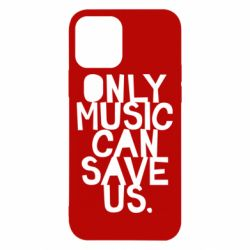 Чехол для iPhone 12/12 Pro Only music can save us.