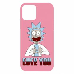 Чохол для iPhone 12/12 Pro Rick and Morty fack and love you