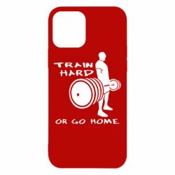 Чехол для iPhone 12/12 Pro Train Hard or Go Home