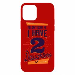 Чехол для iPhone 12/12 Pro You can't scare me i have 2 daughters
