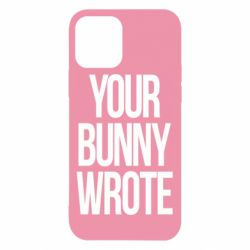 Чохол для iPhone 12/12 Pro Your bunny wrote