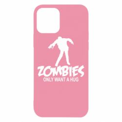 Чехол для iPhone 12/12 Pro Zombies only want a hug