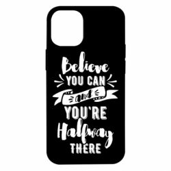 Чохол для iPhone 12 mini Believe you can and you're halfway there