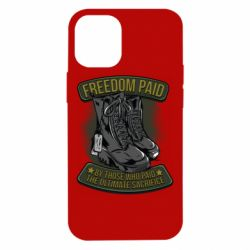 Чехол для iPhone 12 mini Freedom paid  by those who paid the ultimate  sacrifice
