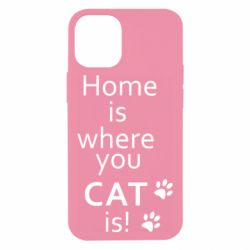 Чехол для iPhone 12 mini Home is where your Cat is!