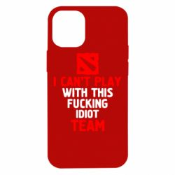 Чохол для iPhone 12 mini I can't play with this fucking idiot team Dota
