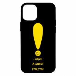 Чохол для iPhone 12 mini I Have A Quest For You