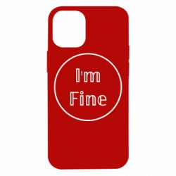 Чехол для iPhone 12 mini Im fine and circle