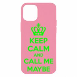 Чехол для iPhone 12 mini KEEP CALM and CALL ME MAYBE