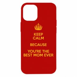 Чехол для iPhone 12 mini KEEP CALM because you're the best mom ever