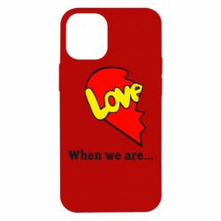 Чехол для iPhone 12 mini Love Is...When we are