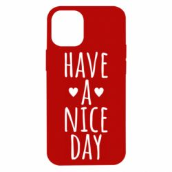 "Чохол для iPhone 12 mini Text: ""Have a nice day"""