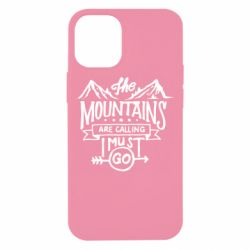 Чохол для iPhone 12 mini The mountains are calling must go