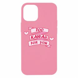 Чохол для iPhone 12 mini Too kawaii for you