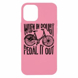 Чохол для iPhone 12 mini When in doubt pedal it out