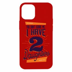 Чехол для iPhone 12 mini You can't scare me i have 2 daughters