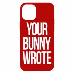 Чохол для iPhone 12 mini Your bunny wrote
